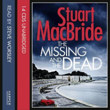 The Missing and the Dead av Stuart MacBride (Lydbok-CD)