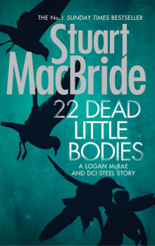 22 Dead Little Bodies (A Logan and Steel short novel) av Stuart MacBride (Innbundet)