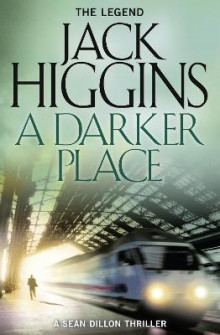 A Darker Place (Sean Dillon Series, Book 16) av Jack Higgins (Heftet)