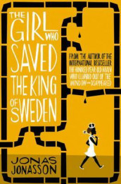 Omslag - The girl who saved the king of Sweden
