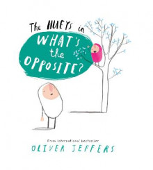The Hueys: What's the Opposite? av Oliver Jeffers (Pappbok)