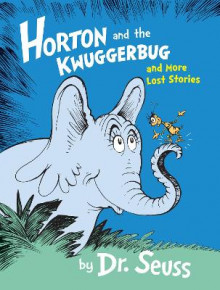Horton and the Kwuggerbug and More Lost Stories av Dr. Seuss (Innbundet)