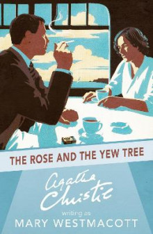 The Rose and the Yew Tree av Mary Westmacott (Heftet)