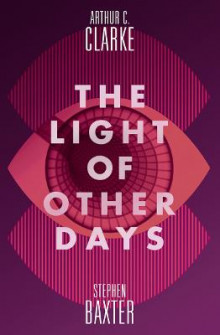 The Light of Other Days av Stephen Baxter og Arthur C. Clarke (Heftet)