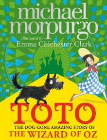 Toto - the dog-gone amazing story of the wizard of oz av Michael Morpurgo (Heftet)
