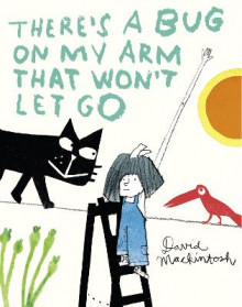 There's a Bug on My Arm that Won't Let Go av David Mackintosh (Innbundet)
