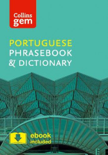 Collins Gem Portuguese Phrasebook and Dictionary: Collins Portuguese Phrasebook and Dictionary Gem Edition: Essential Phrases and Words in a Mini, Travel Sized Format av Collins Dictionaries (Heftet)