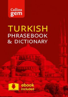 Collins Gem Turkish Phrasebook and Dictionary: Collins Turkish Phrasebook and Dictionary Gem Edition: Essential Phrases and Words in a Mini, Travel Sized Format av Collins Dictionaries (Heftet)