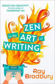 Zen in the Art of Writing av Ray Bradbury (Heftet)