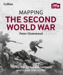 Mapping The Second World War: The History Of The War Through Maps From 1939-1945 [not-us] av Peter Chasseaud (Innbundet)