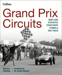 Grand Prix Circuits: Maps and Statistics From Every Formula One Track av Maurice Hamilton (Innbundet)