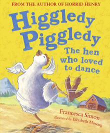 Higgledy Piggledy the Hen Who Loved to Dance av Francesca Simon (Innbundet)