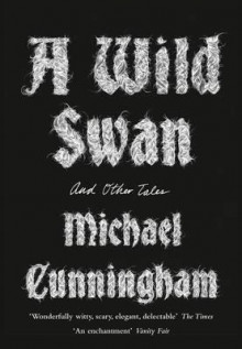 A wild swan and other tales av Michael Cunningham (Heftet)
