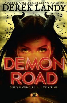 Demon Road (the Demon Road Trilogy, Book 1) av Derek Landy (Innbundet)