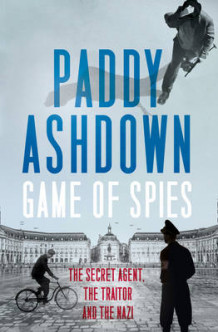 Game of Spies av Paddy Ashdown (Innbundet)