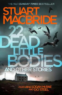 22 Dead Little Bodies and Other Stories av Stuart MacBride (Heftet)