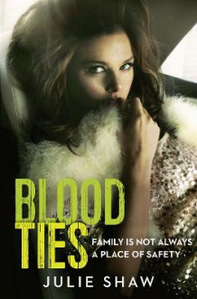 Blood Ties: Family is Not Always a Place of Safety (Tales of the Notorious Hudson Family, Book 4) av Julie Shaw (Heftet)