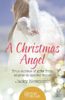 Harpertrue Fate - A Short Read: A Christmas Angel: True Stories of Gifts from Angels at Special Times av Jacky Newcomb (Heftet)