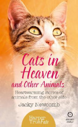 Omslag - Cats in Heaven: And Other Animals. Heartwarming Stories of Animals from the Other Side