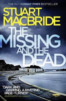 The Missing and the Dead (Logan McRae, Book 9) av Stuart MacBride (Heftet)