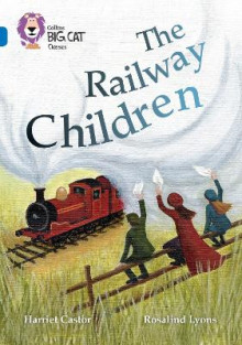 Collins Big Cat: The Railway Children: Band 16/Sapphire av Harriet Castor (Heftet)