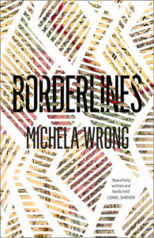 Borderlines av Michela Wrong (Innbundet)