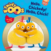 Twirlywoos: Hello Chickedy, Hello Chick (Pappbok)