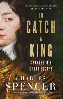To Catch A King av Charles Spencer (Innbundet)