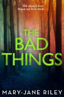 The Bad Things av Mary-Jane Riley (Heftet)