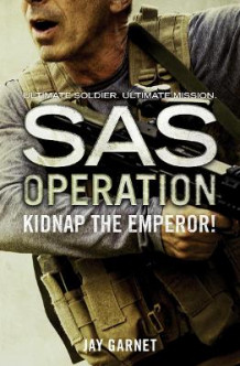 SAS Operation: Kidnap the Emperor! av Jay Garnet (Heftet)