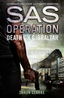 SAS Operation - Death on Gibraltar av Shaun Clarke (Heftet)