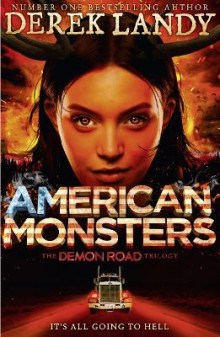 American Monsters (the Demon Road Trilogy, Book 3) av Derek Landy (Innbundet)