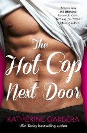 The Hot Cop Next Door av Katherine Garbera (Heftet)