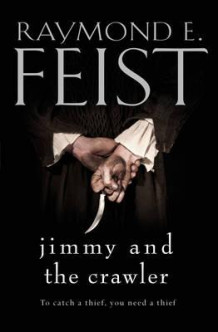 Jimmy and the Crawler av Raymond E. Feist (Heftet)