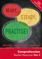Omslag - Ready, Steady, Practise!: Year 3 Comprehension Teacher Resources: English KS2