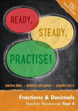 Omslag - Ready, Steady, Practise!: Year 4 Fractions and Decimals Teacher Resources: Maths KS2