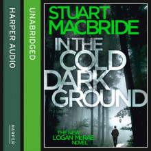 In the Cold Dark Ground [Unabridged Edition] av Stuart MacBride (Lydbok-CD)