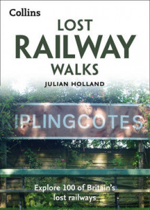Lost Railway Walks av Julian Holland (Heftet)