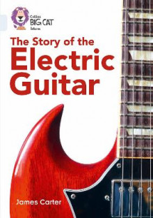 The Story of the Electric Guitar av James Carter (Heftet)