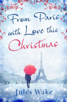 From Paris with Love This Christmas av Jules Wake (Heftet)