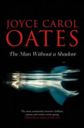 The man without a shadow av Joyce Carol Oates (Heftet)