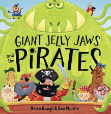 Giant Jelly Jaws and The Pirates av Helen Baugh (Innbundet)