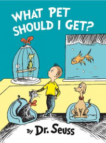 What Pet Should I Get av Dr. Seuss (Innbundet)
