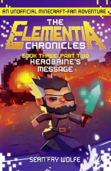 Book Three: Part 2 Herobrine's Message av Sean Fay Wolfe (Heftet)