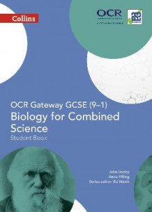 OCR Gateway GCSE Biology for Combined Science 9-1 Student Book av John Beeby og Anne Pilling (Heftet)