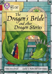 Collins Big Cat: The Dragon's Bride and other Dragon Stories: Band 14/Ruby av Fiona MacDonald (Heftet)