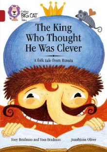 The King Who Thought He Was Clever: A Folk Tale from Russia av Tony Bradman og Tom Bradman (Heftet)