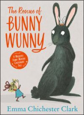 The Rescue of Bunny Wunny av Emma Chichester Clark (Innbundet)