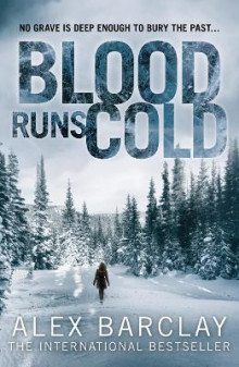 Blood Runs Cold av Alex Barclay (Heftet)