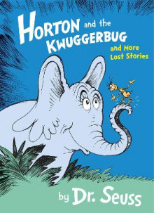Horton and the Kwuggerbug and More Lost Stories av Dr. Seuss (Heftet)